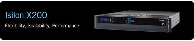 Isilon X200 Flexibility, Scalability, Performance