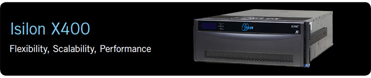 Isilon X400 Flexibility, Scalability, Performance