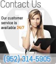 Our customer service is available 24/7. Call us at (952) 314-5905.